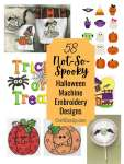 58 Not So Spooky Halloween Machine Embroidery Designs