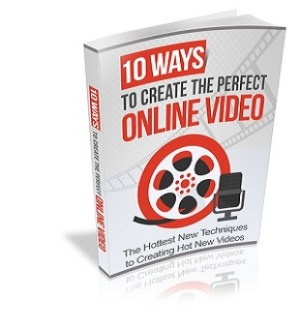 10 Ways to Create The Perfect Online Video