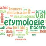 Wordle van het WNT-artikel etymologie