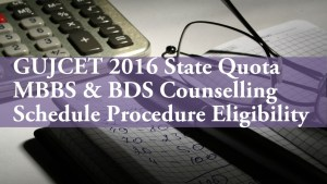 GUJCET 2016 State Quota MBBS BDS Counselling Schedule Procedure