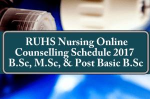 RUHS Nursing Online Counselling Schedule 2017 - B.Sc, M.Sc, & Post Basic B