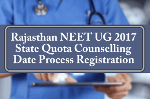Rajasthan NEET 2017 State Quota Counselling Date Process Registration