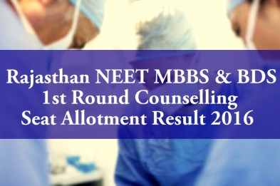 Rajasthan NEET MBBS BDS 1st Round Counselling Seat Allotment Result