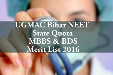 UGMAC Bihar NEET State Quota MBBS BDS Merit List 2016