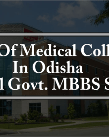 List Of Medical Colleges In Odisha Total Govt and Private MBBS BDS Seats