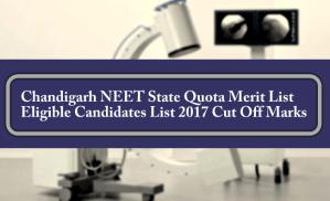 Chandigarh NEET State Quota Merit List Eligible Candidates List