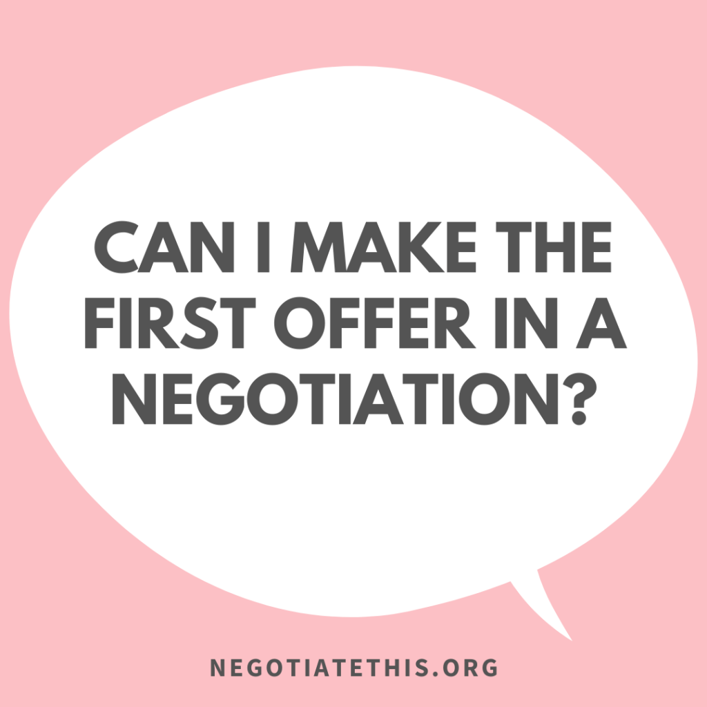 Can I make the first offer in a negotiation?