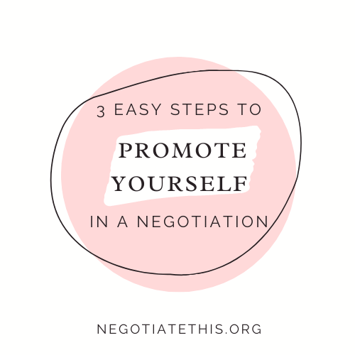 3 easy steps to successfully promote yourself in a negotiation