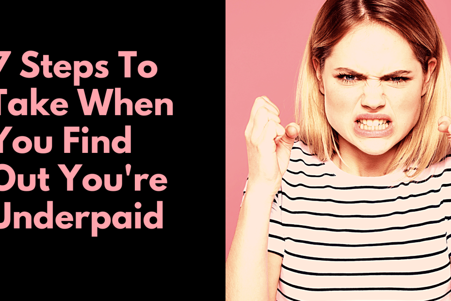 7 steps to take when you find out you're underpaid