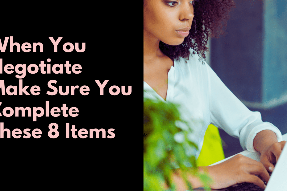when you negotiate make sure you complete these 8 items