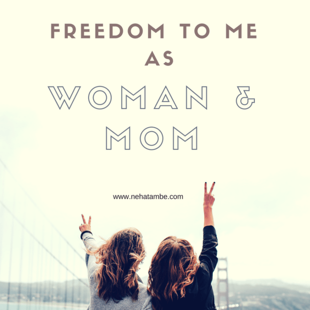 Freedom to me as a mother and a woman in India