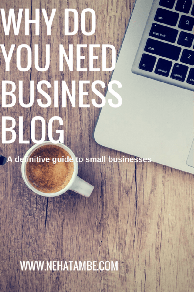 Why do small businesses need a business blog and how will it help