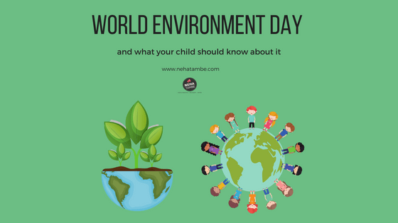 World environment day and what every child should know about it.