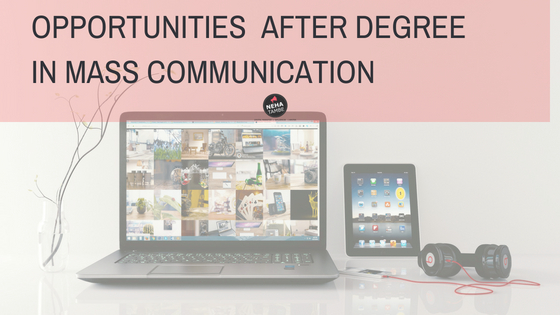 Opportunities after degree in Mass Communication in India