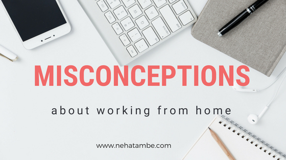 Misconceptions about working from home