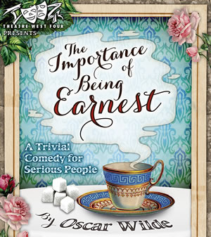 Theatre West Four: 'The Importance Of Being Earnest'