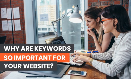 Why Are Keywords So Important for Your Website?