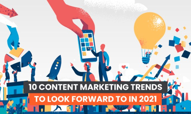 10 content marketing trends for 2021