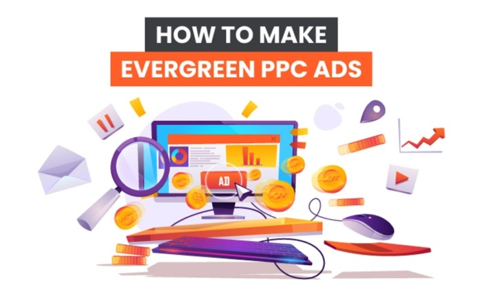 How to Make Evergreen PPC Ads