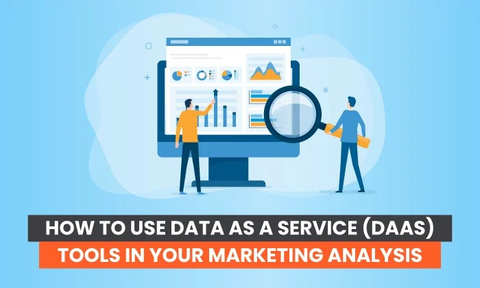 , Use Knowledge as a Service (DaaS) Instruments in Your Advertising Evaluation, Docuneedsph