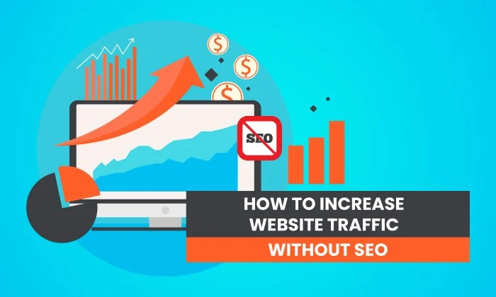 How to Increase Your Website Traffic Without SEO