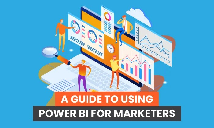 A Guide to Using Power BI for Marketers