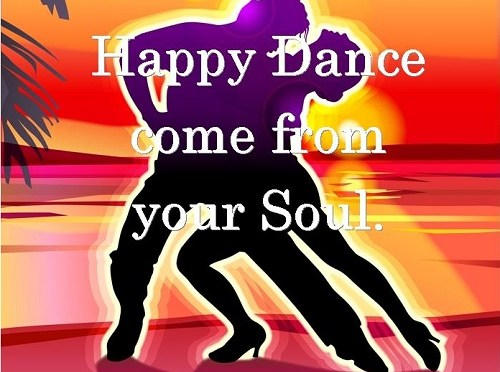 Let Your Happy Dance Come From Your Soul