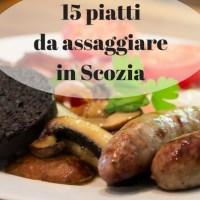 15 piatti da assaggiare in Scozia