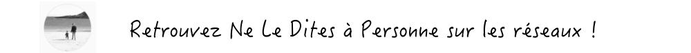 Retrouvez le blog Maman ne le dites a personne sur les réseaux sociaux Facebook Instagram Pinterest Twitter Blog Bordeaux Ne Le Dites à Personne