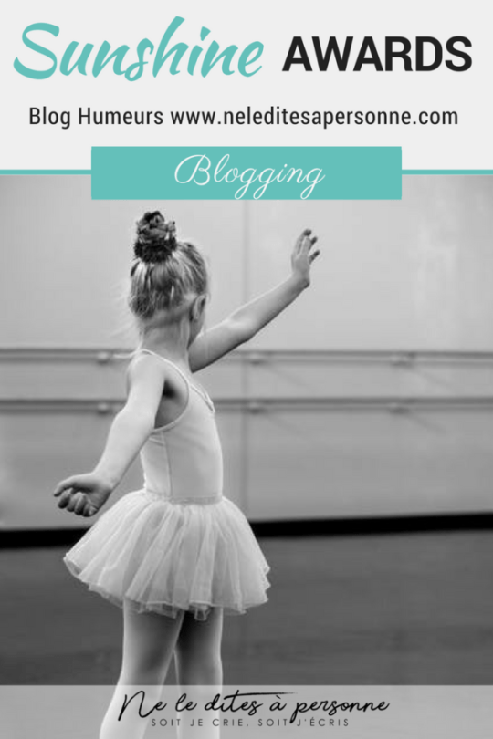 Devenir danseuse étoile, faire une overdose de Tchoupi, se casser un bras en faisant du trampoline .... vous en apprendrez de belles sur moi dans cet article ! Mes Sunshine Blogger Awards - Le retour des awards - Blog Maman Bordeaux Ne le dites a Personne #sunshineawards #award #blogger #blog #blogging #neleditesapersonne