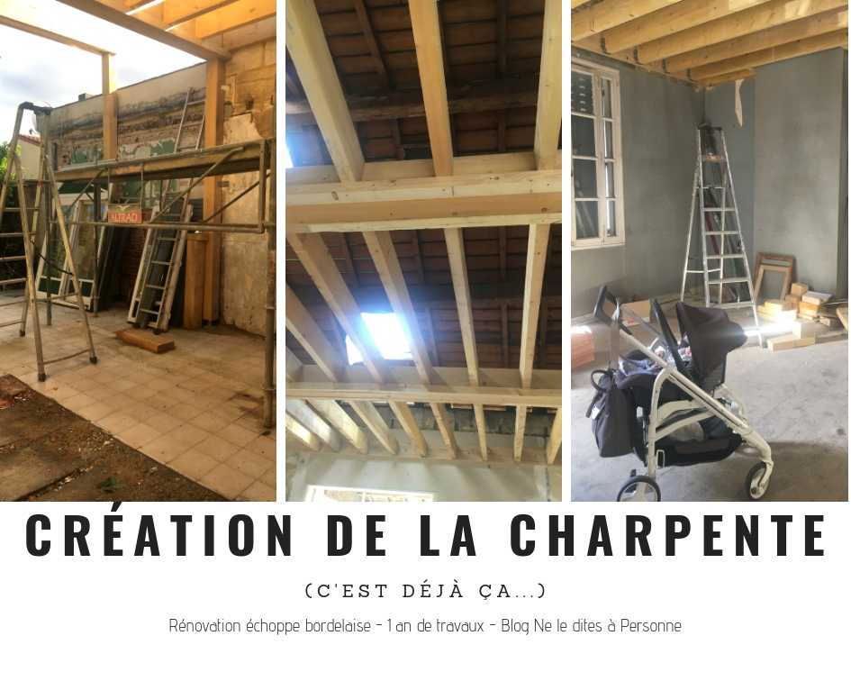La Charpente - Renovation surelevation maison echoppe bordeaux - 1 an de travaux - Blog Bordeaux Ne le dites a Personne #Rénovation #rénovationmaison #echoppe #echoppebordeaux #echoppe bordelaise #rénovationechoppe #surelevationechoppe #bordeaux #blogbordeaux #neleditesapersonne