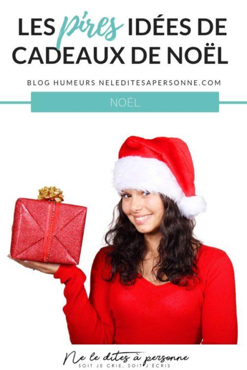 Les plus mauvaises idées de cadeaux de noël - Best of du cadeau pourri - Blog humeurs Ne le dites a Personne