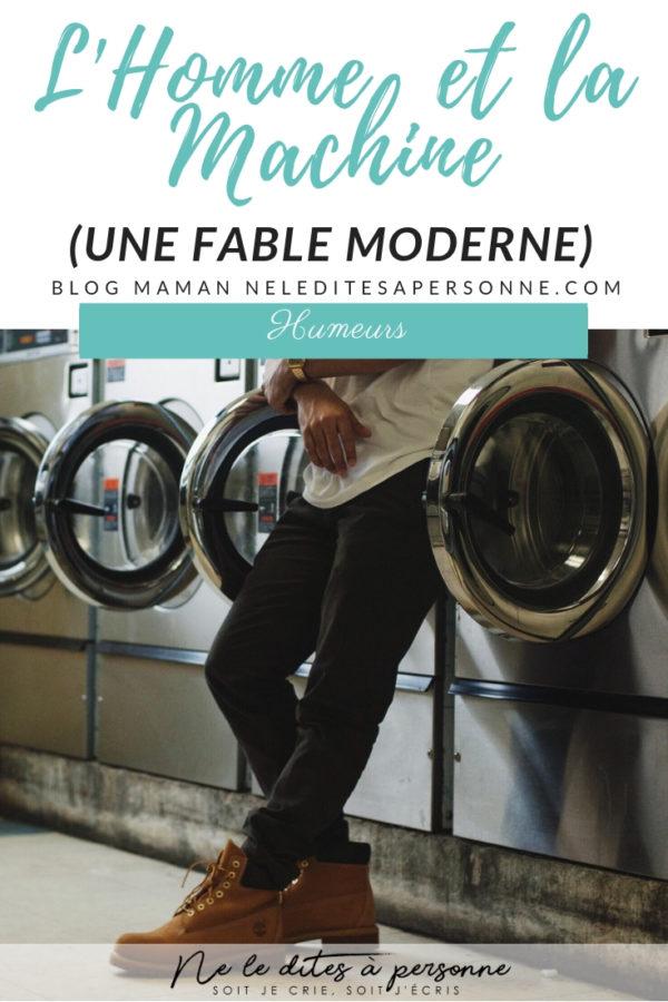L'Homme et la Machine une fable moderne du blog Famille Ne le dites à Personne - Le lave linge