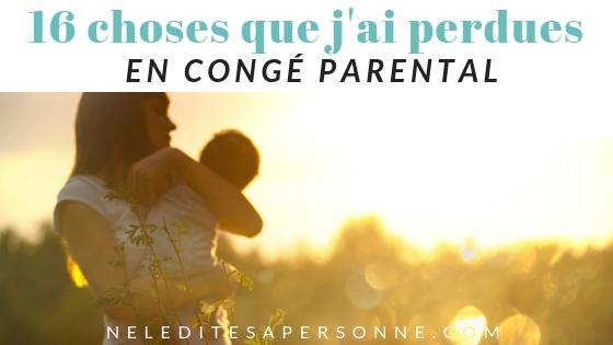 Congé parental les désagréments et inconvénients - Blog Maman Blog famille Blog grossesse Neleditesapersonne #congéparental #maternité #blogmaman #blogfamille #bloggrossesse #paternité #neleditesapersonne