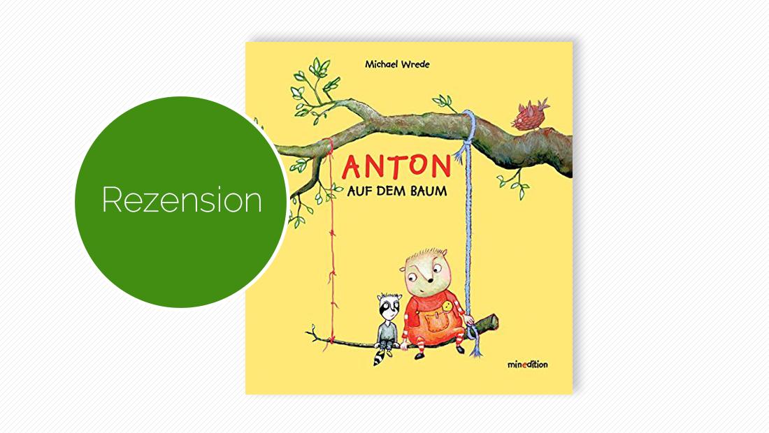 Buchcover vom Bilderbuch: Anton auf dem Baum
