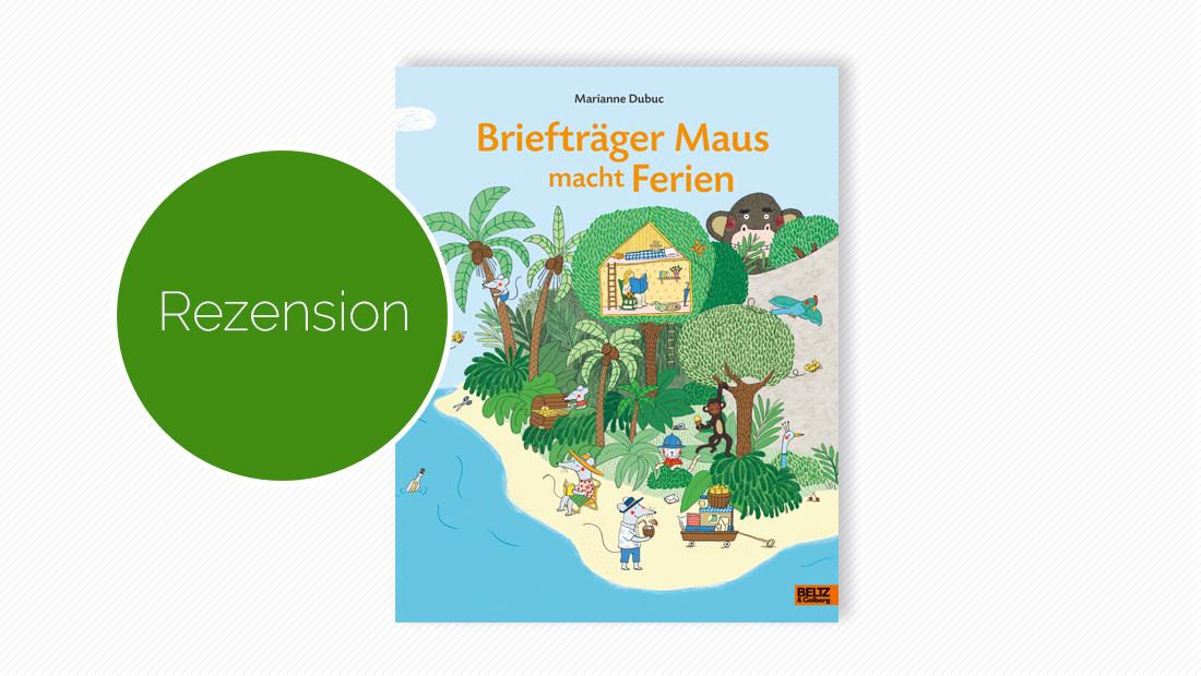 Buchcover vom Bilderbuch: Briefträger Maus macht Ferien