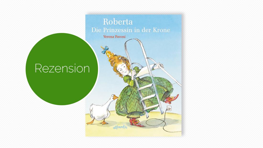 Buchcover vom Bilderbuch: Roberta, die Prinzessin in der Krone