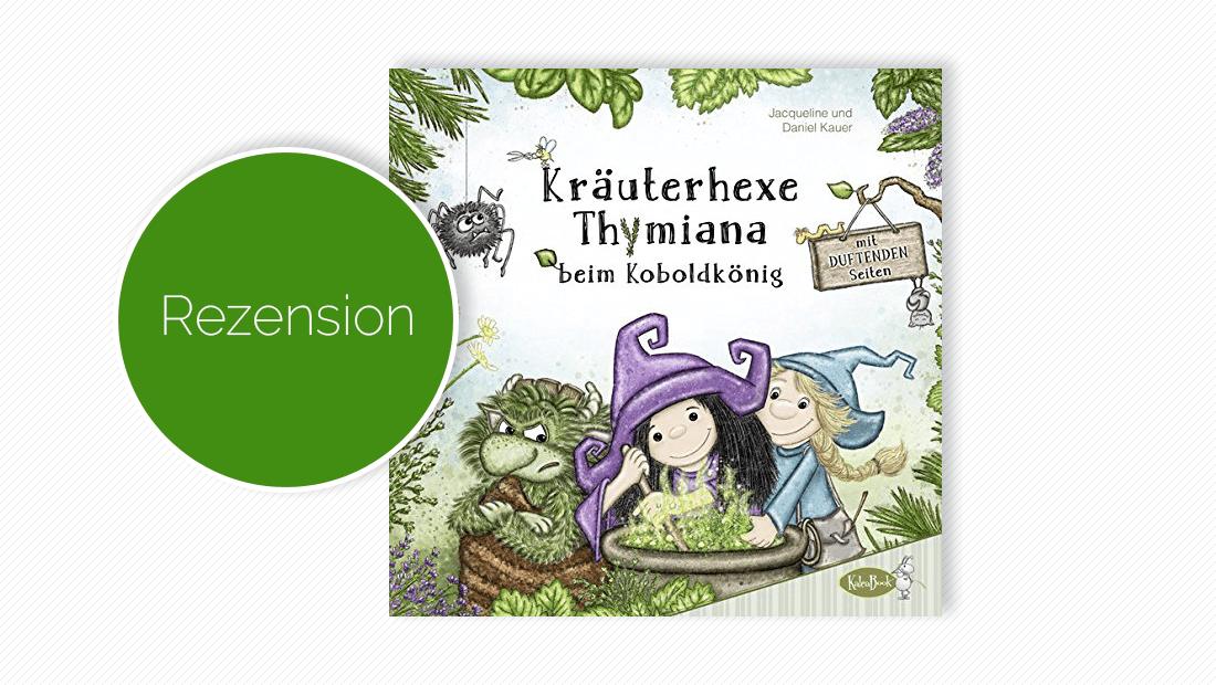 """Buchcover vom Duftbilderbuch """"Kräuterhexe Thymiana beim Koboldkönig"""""""