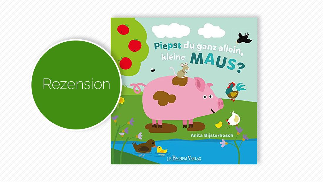 """Buchcover vom Bilderbuch """"Piepst du ganz allein, kleine Maus?"""""""