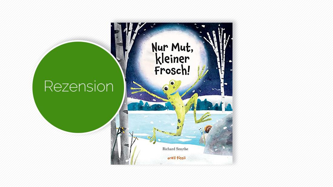 """Buchcover vom Bilderbuch """"Nur Mut, kleiner Frosch!"""""""