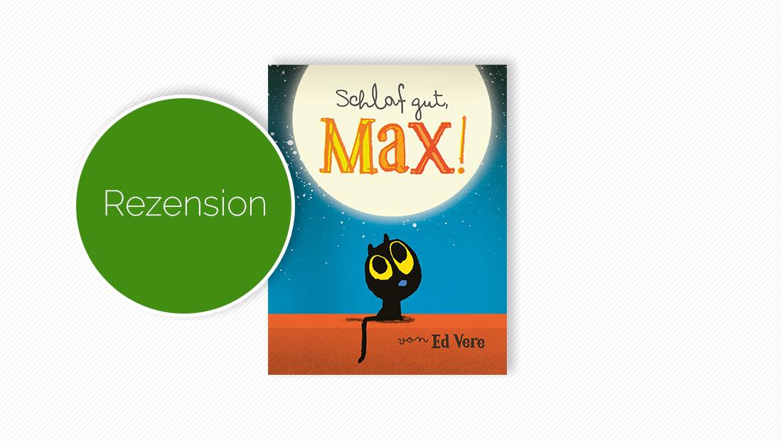 """Buchcover vom Bilderbuch """"Schlaf gut, Max!"""""""