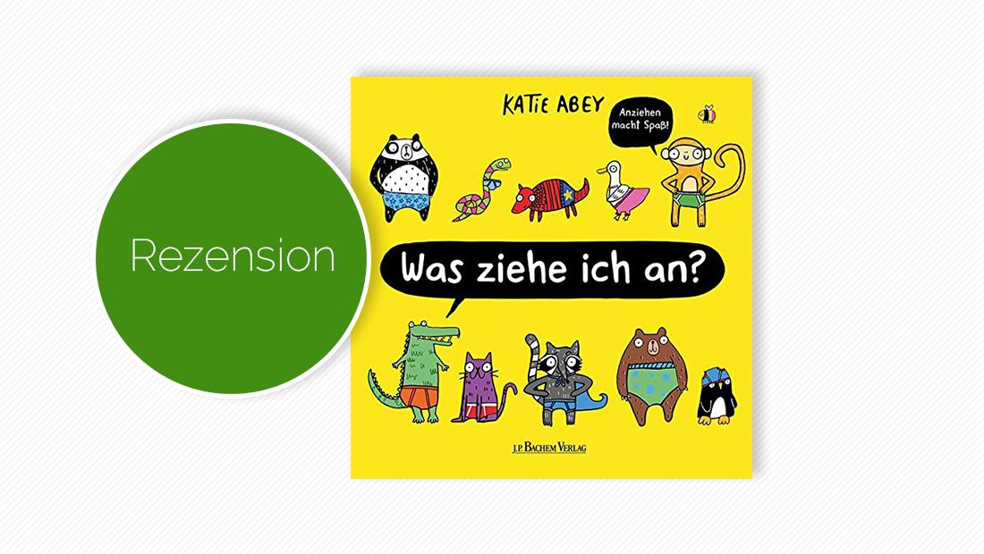 """Buchcover vom Bilderbuch """"Was ziehe ich an?"""""""