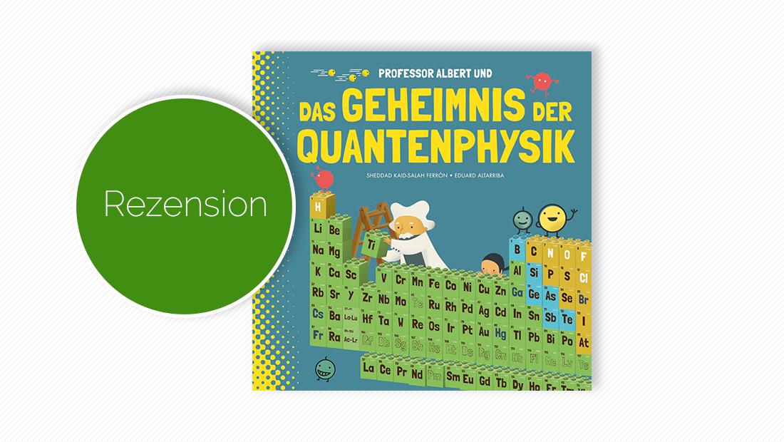 """Cover vom Kinderbuch """"Professor Albert und das Geheimnis der Quantenphysik"""""""