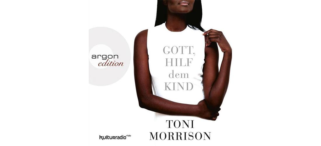"""Cover vom deutschen Hörbuch """"Gott. hilf dem Kind"""" von Toni Morrison"""