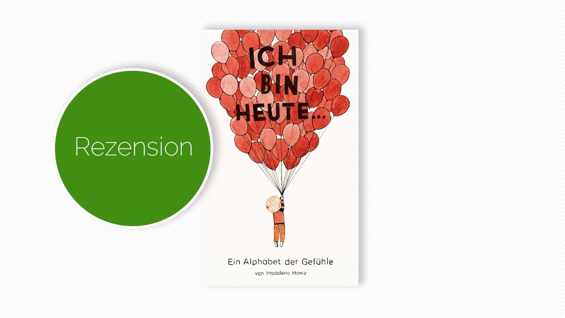 """Coverbild vom Bilderbuch """"Ich bin heute... - Ein Alphabet der Gefühle"""""""