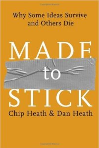 Made to Stick, Chip and Dan Heath