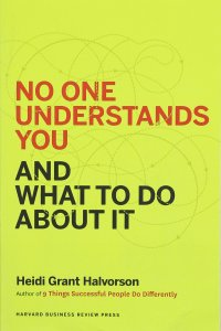 No One Understands You and What to Do About It, Heidi Halvorson