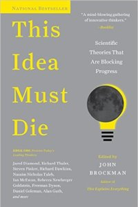 This Idea Must Die, John Brockman