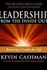 Leadership from the Inside Out, Kevin Cashman