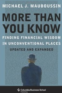 More Than You Know, Michael Mauboussin